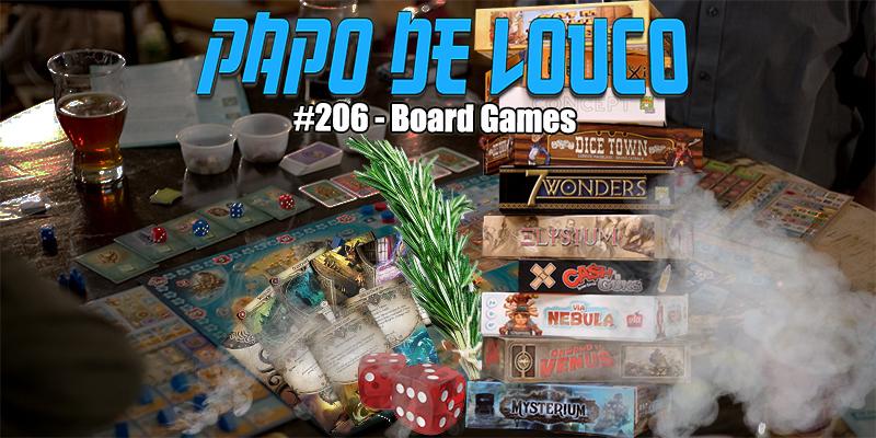 Papo de Louco #206 – Board Games